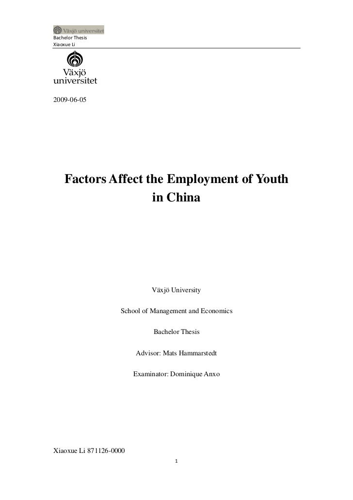 Bachelor ThesisXiaoxue Li2009-06-05    Factors Affect the Employment of Youth                    in China                 ...