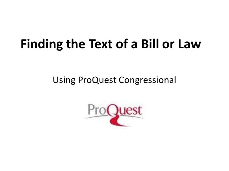 Finding the Text of a Bill or Law<br />Using ProQuest Congressional<br />