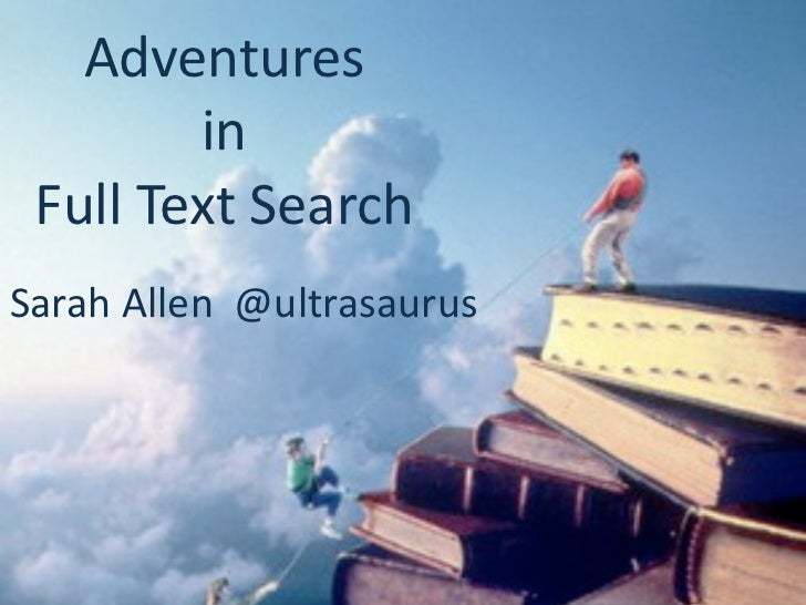 Full text search adventures