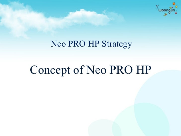 Neo PRO HP Strategy Concept of Neo PRO HP