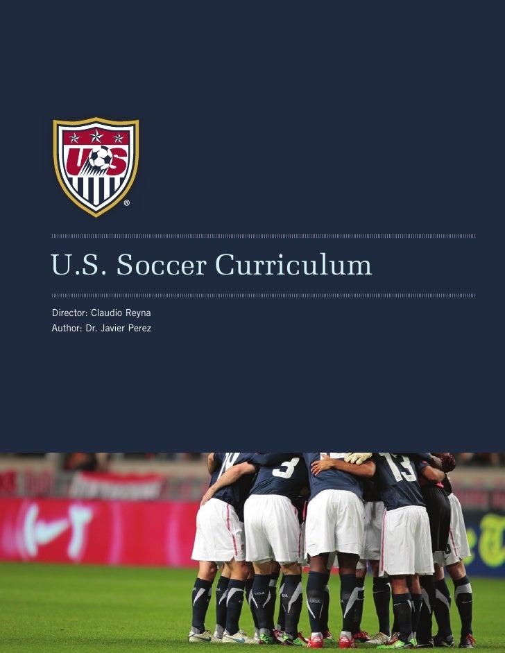 titlesubtitleU.S. Soccer CurriculumDirector: Claudio ReynaAuthor: Dr. Javier Perez