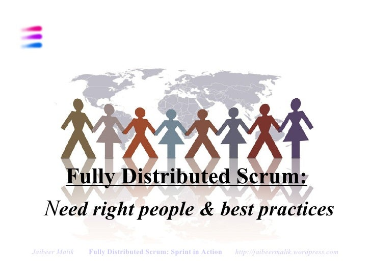 Fully Distributed Scrum - Need Right People & Best Practices