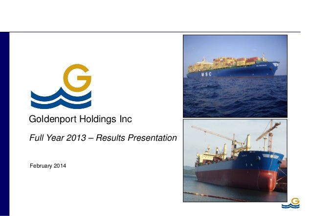 February 2014 Goldenport Holdings Inc Full Year 2013 – Results Presentation