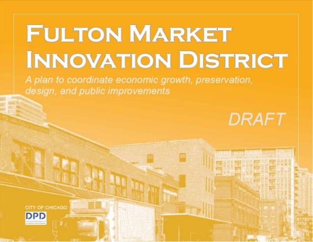 Fulton Market Innovation District Plan Draft: Part One (May 2014)