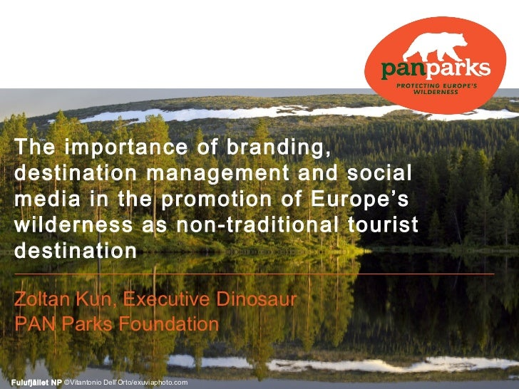 The importance of branding,destination management and socialmedia in the promotion of Europe'swilderness as non-traditiona...
