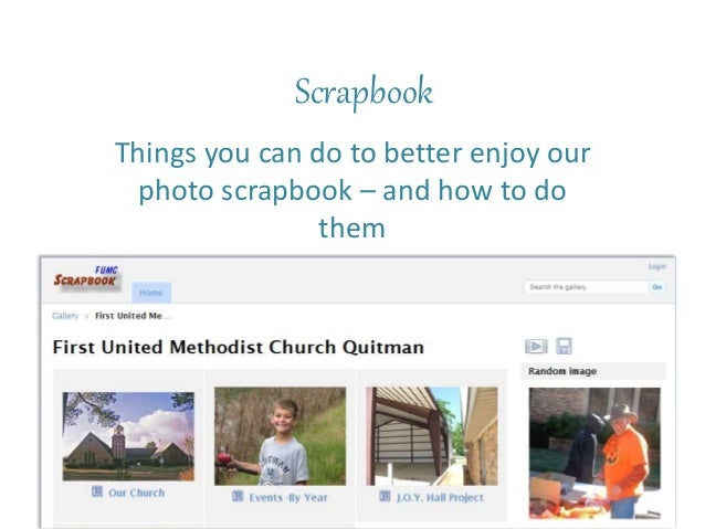 Scrapbook Things you can do to better enjoy our photo scrapbook – and how to do them