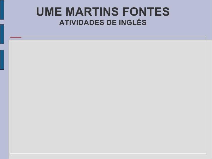 UME MARTINS FONTES ATIVIDADES DE INGLÊS