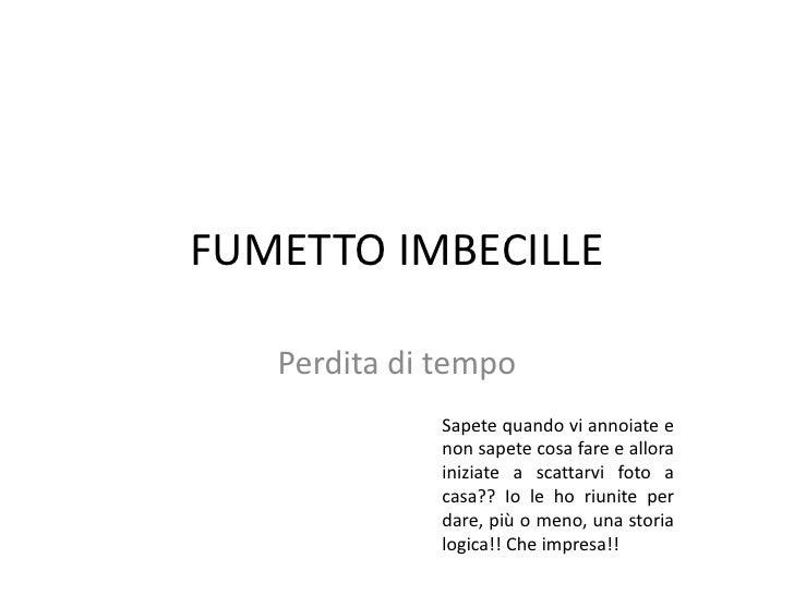 Fumetto Imbecille