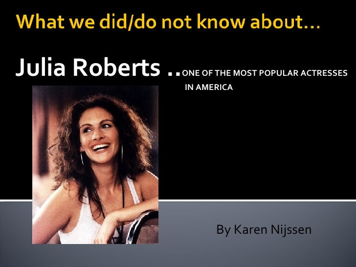 Fun Facts About Julia Roberts