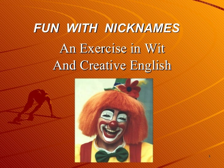 FUN  WITH  NICKNAMES An Exercise in Wit And Creative English