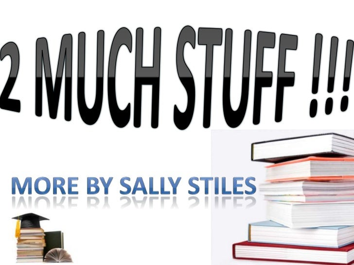 2 MUCH STUFF !!!<br />TIME for ACTION<br />More by SALLY STILES<br />