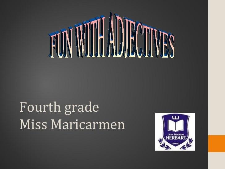 Fourth gradeMiss Maricarmen