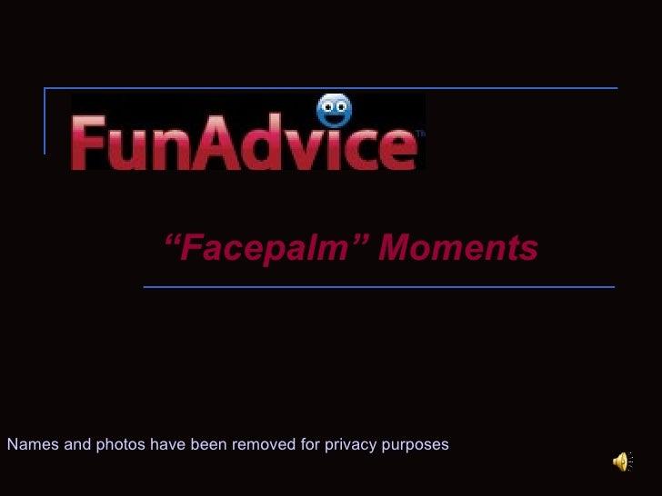 Fun Advice Facepalm Moments