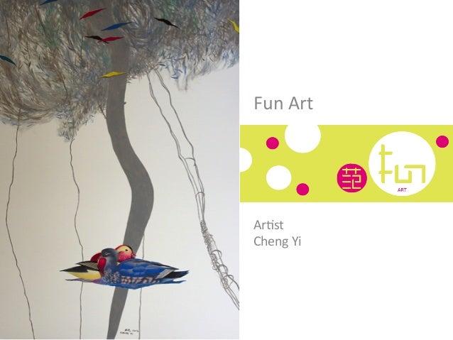Fun  Art   Ar(st   Cheng  Yi