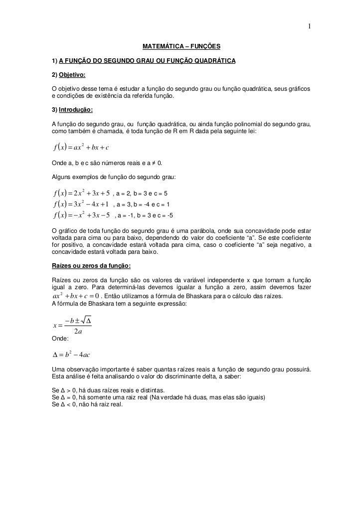 1                                       MATEMÁTICA – FUNÇÕES  1) A FUNÇÃO DO SEGUNDO GRAU OU FUNÇÃO QUADRÁTICA  2) Objetiv...