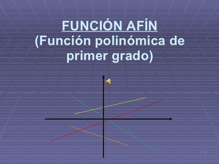 FUNCIÓN AFÍN (Función polinómica de primer grado)