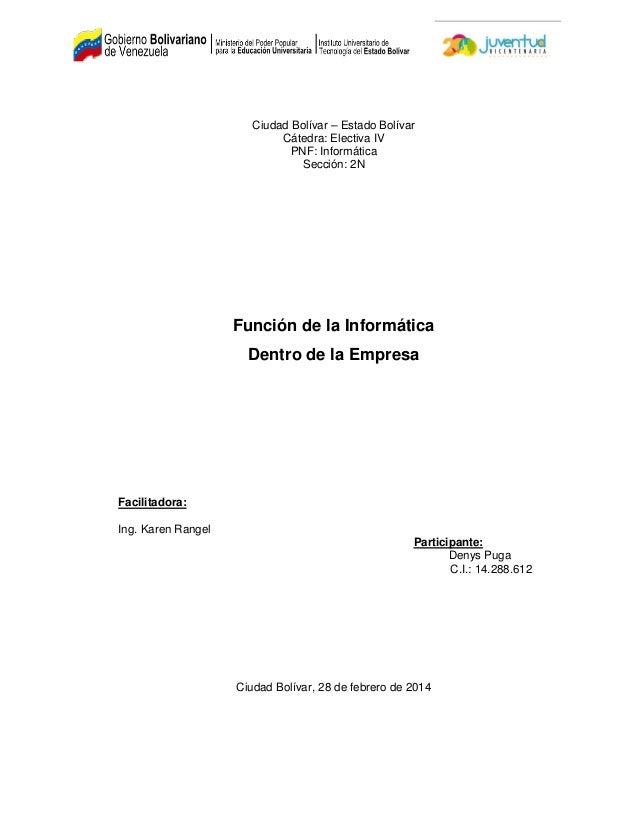 Ciudad Bolívar – Estado Bolívar Cátedra: Electiva IV PNF: Informática Sección: 2N Función de la Informática Dentro de la E...