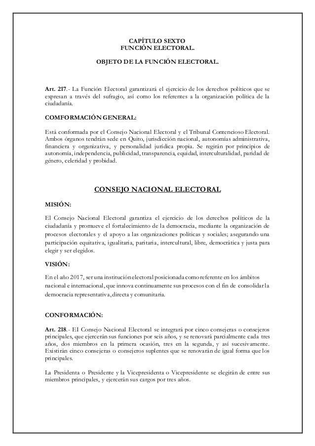 CAPÍTULO SEXTO FUNCIÓN ELECTORAL. OBJETO DE LA FUNCIÓN ELECTORAL. Art. 217.- La Función Electoral garantizará el ejercicio...