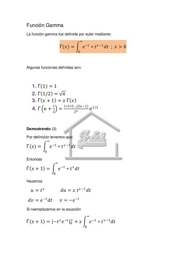 Función GammaLa función gamma fue definida por euler mediante:                                        ∞                   ...