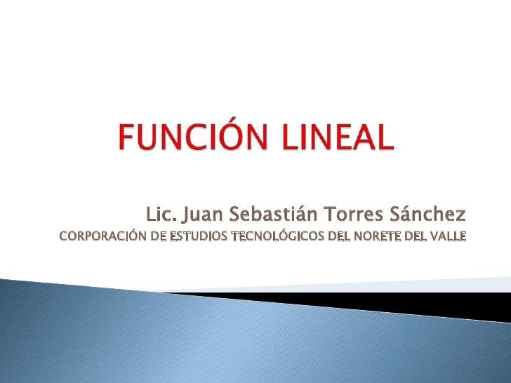 Lic. Juan Sebastián Torres SánchezCORPORACIÓN DE ESTUDIOS TECNOLÓGICOS DEL NORETE DEL VALLE