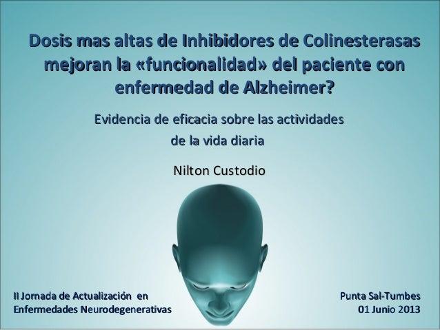 """Dosis más altas de Inhibidores de Colinesterasas mejoran la """"funcionalidad"""" del paciente con enfermedad de Alzheimer."""