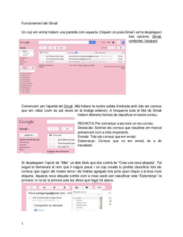 Funcionament del Gmail:  Un cop em entrat trobem una pantalla com aquesta. Cliquem on posa Gmail i se'ns despleguen  1  tr...