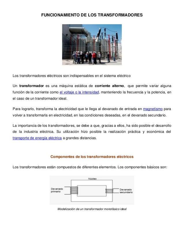 FUNCIONAMIENTO DE LOS TRANSFORMADORES Los transformadores eléctricos son indispensables en el sistema eléctrico Un transfo...