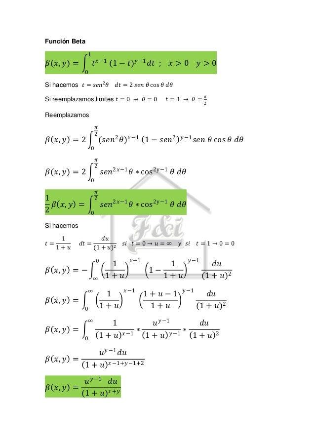 Función Beta               1𝛽 𝑥, 𝑦 =            𝑡 𝑥−1 (1 − 𝑡) 𝑦−1 𝑑𝑡 ;            𝑥>0         𝑦>0              0Si hacemos...