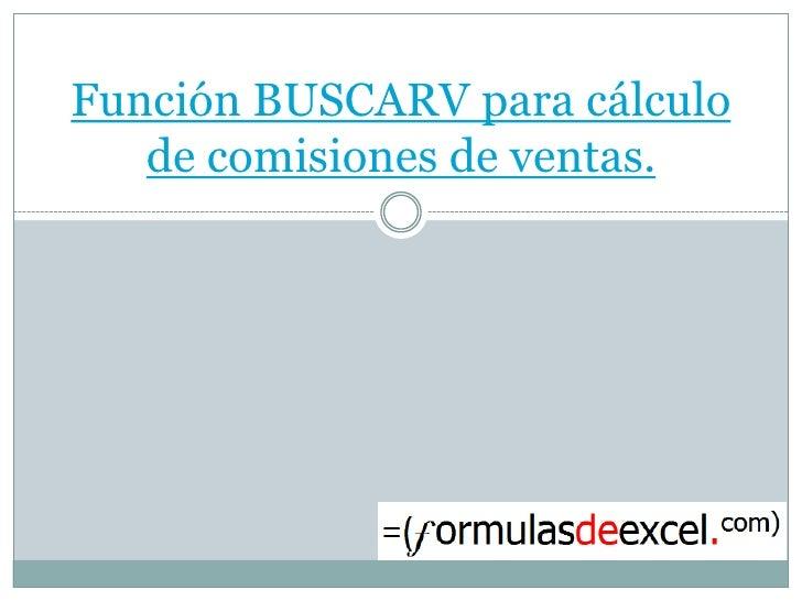 Funcion buscarv para calculo de comisiones en excel