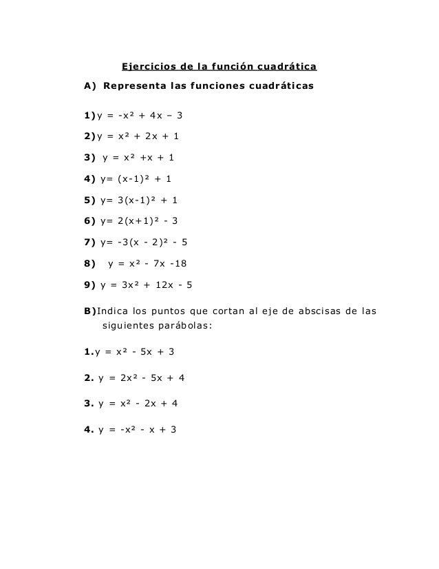 Ejercicios de la función cuadrática A) Representa las funciones cuadráticas 1)y = -x² + 4x – 3 2)y = x² + 2x + 1 3) y = x²...