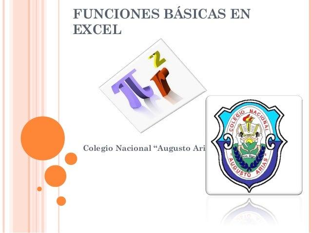"""FUNCIONES BÁSICAS ENEXCEL Colegio Nacional """"Augusto Arias"""""""