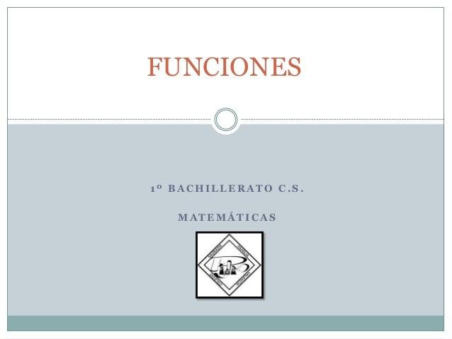 FUNCIONES  1º BACHILLERATO C.S.  MATEMÁTICAS