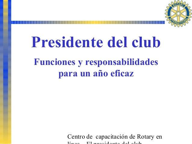 Centro de capacitación de Rotary en Presidente del club Funciones y responsabilidades para un año eficaz