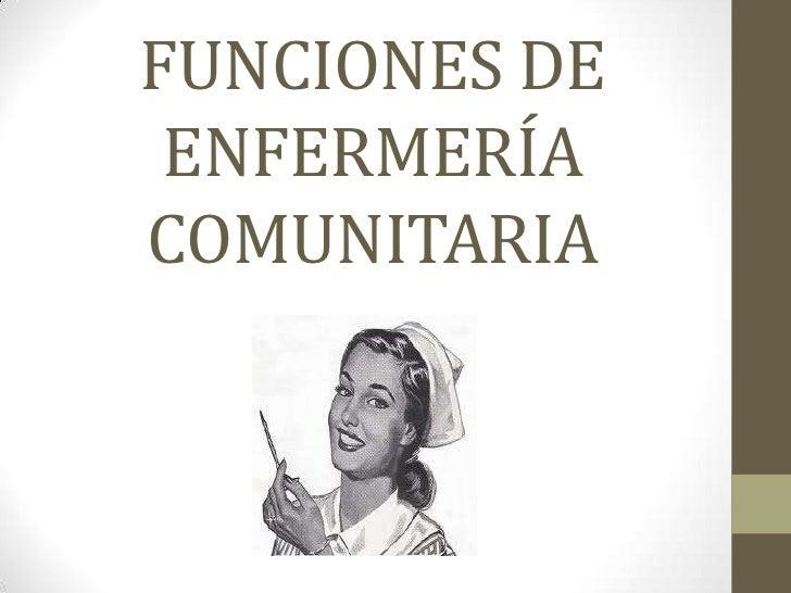 FUNCIONES DE ENFERMERÍA COMUNITARIA<br />
