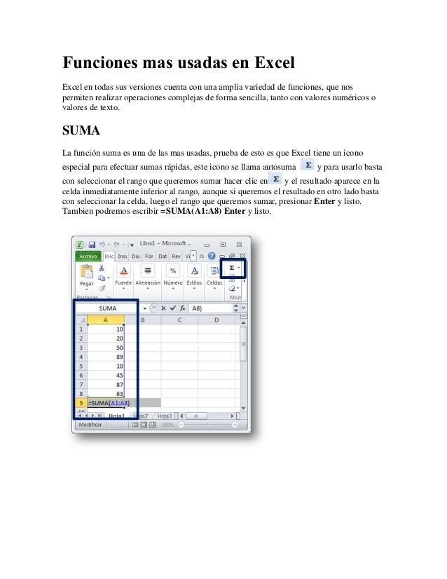 Funciones mas usadas en Excel Excel en todas sus versiones cuenta con una amplia variedad de funciones, que nos permiten r...