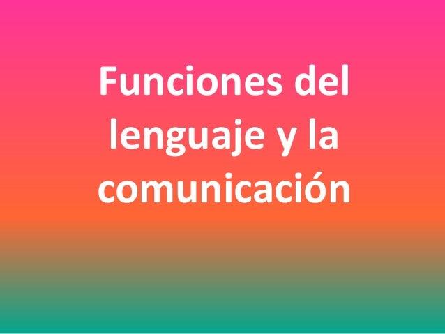 Funciones del lenguaje y la comunicación
