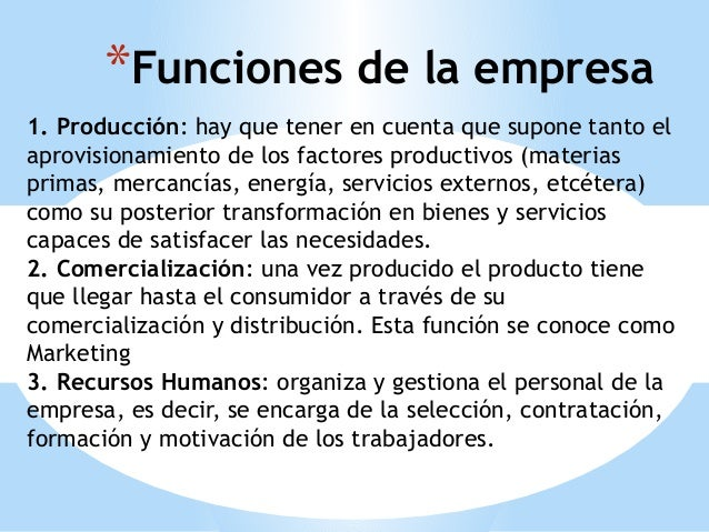 1. Producción: hay que tener en cuenta que supone tanto el aprovisionamiento de los factores productivos (materias primas,...