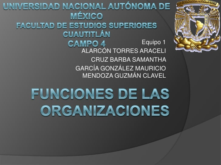 Universidad nacional autónoma de Méxicofacultad de estudios superiores Cuautitláncampo 4<br />Equipo 1<br />ALARCÓN TORRES...