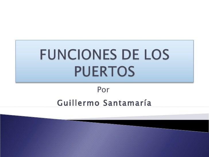 Por  Guillermo Santamaría