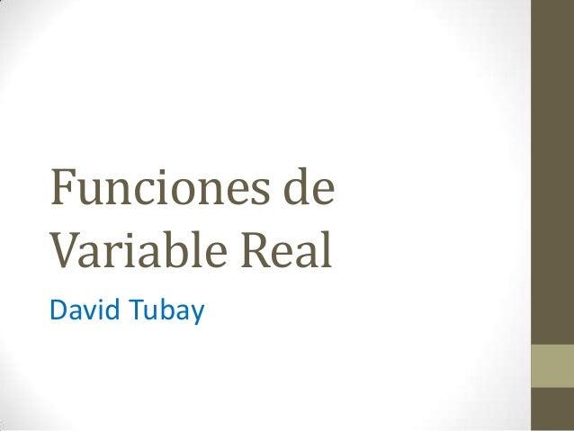 Funciones de Variable Real David Tubay