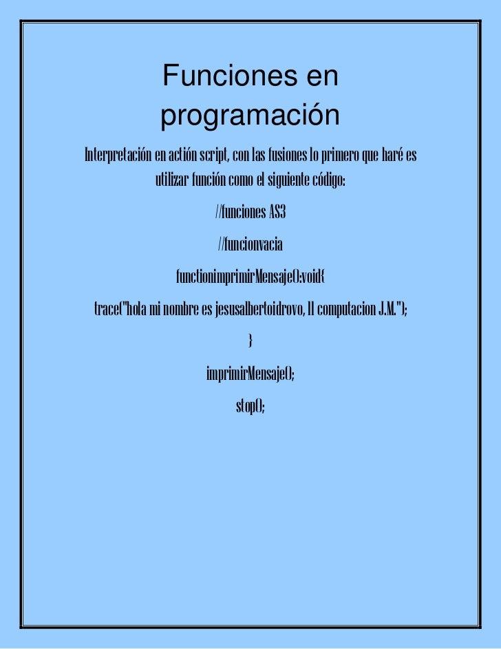 Funciones en                programaciónInterpretación en actión script, con las fusiones lo primero que haré es          ...
