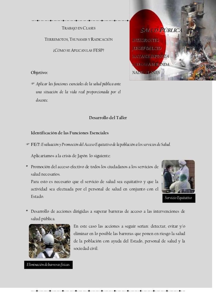 Salud Públicaintegrantes:Jussef Del Cid Mayanis EspinozaXiomara MirandaNadir PlanesTrabajo en Clases<br />Terremotos, Tsun...