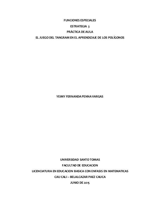 FUNCIONES ESPECIALES ESTRATEGIA 3 PRÁCTICA DE AULA EL JUEGO DEL TANGRAM EN EL APRENDIZAJE DE LOS POLÍGONOS YEIMY FERNANDA ...