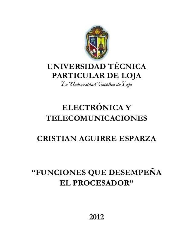 UNIVERSIDAD TÉCNICA    PARTICULAR DE LOJA     La Universidad Católica de Loja     ELECTRÓNICA Y  TELECOMUNICACIONES CRISTI...