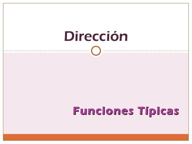 Funciones TípicasFunciones Típicas Dirección