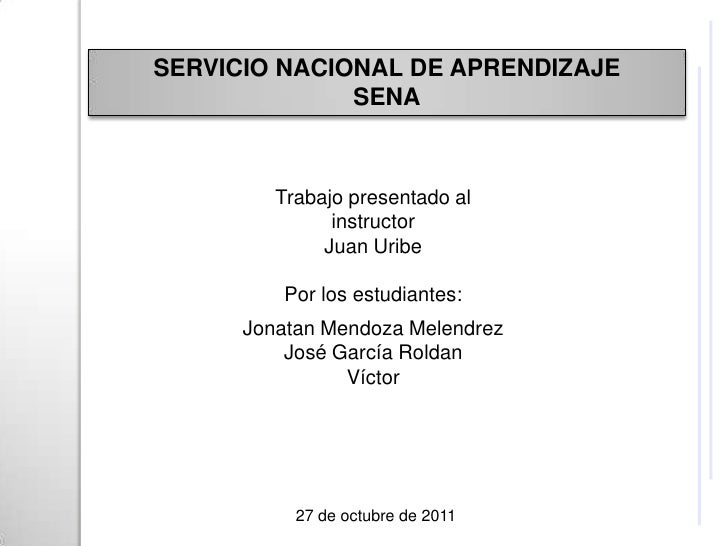 SERVICIO NACIONAL DE APRENDIZAJE              SENA         Trabajo presentado al               instructor              Jua...