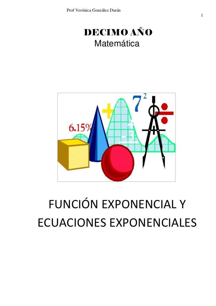 Prof Verónica González Durán                                   1            DECIMO AÑO             Matemática  FUNCIÓN EXP...