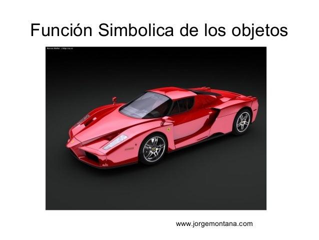 Función Simbolica de los objetos                  www.jorgemontana.com