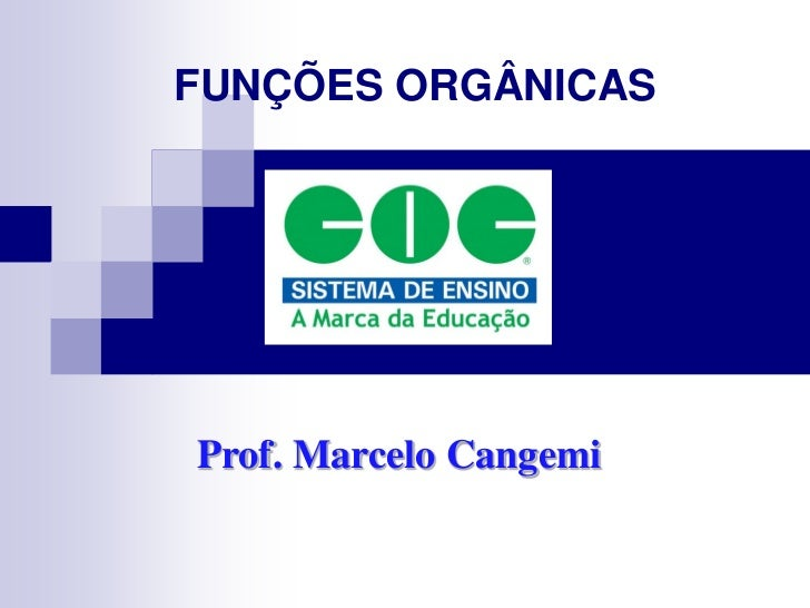 FUNÇÕES ORGÂNICASProf. Marcelo Cangemi