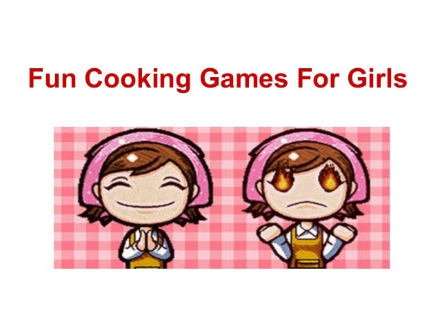 Fun Cooking Games For Girls